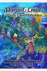 Myriad Lands, Volume 2: Beyond the Edge Kindle Edition