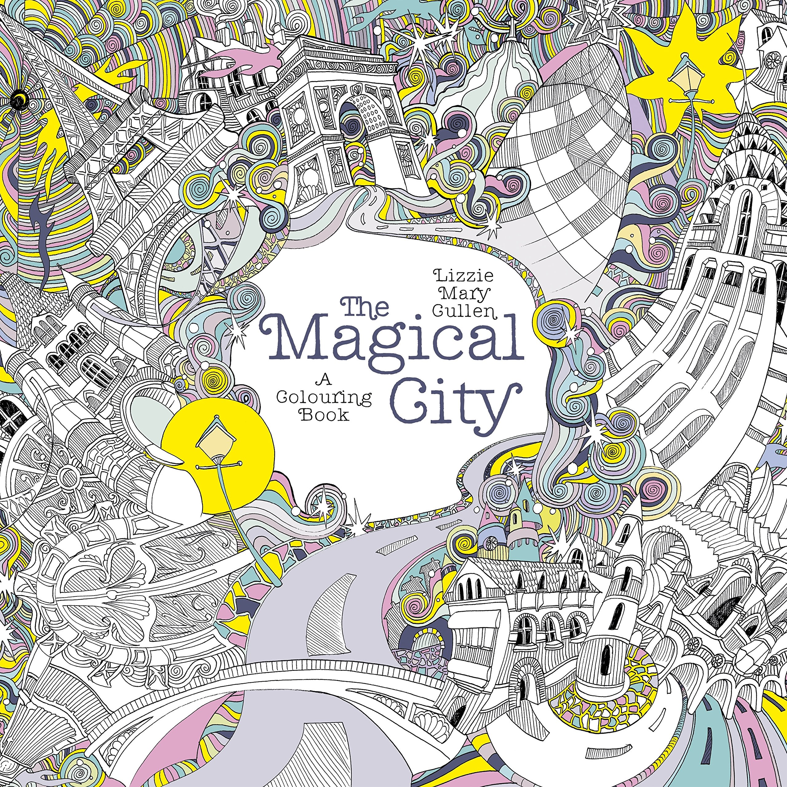 The Magical City Colouring Books For Adults Amazonin Lizzie Mary Cullen