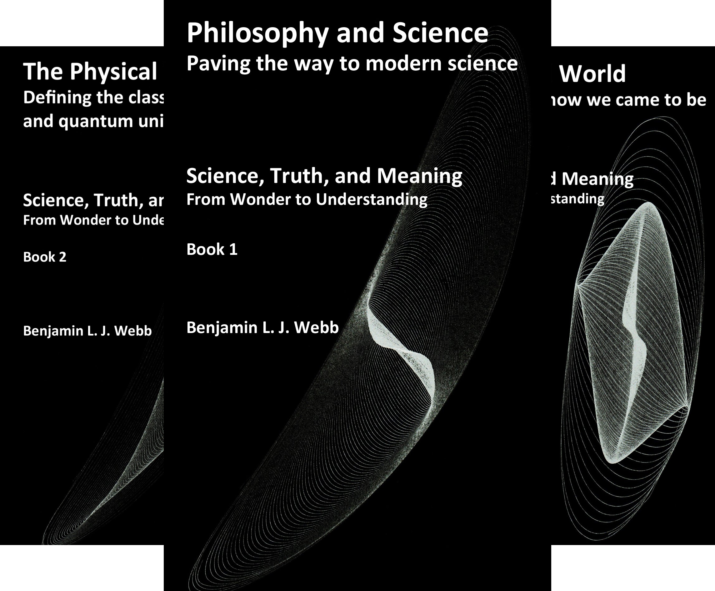 Science, Truth, and Meaning:  From Wonder to Understanding (4 Book Series)