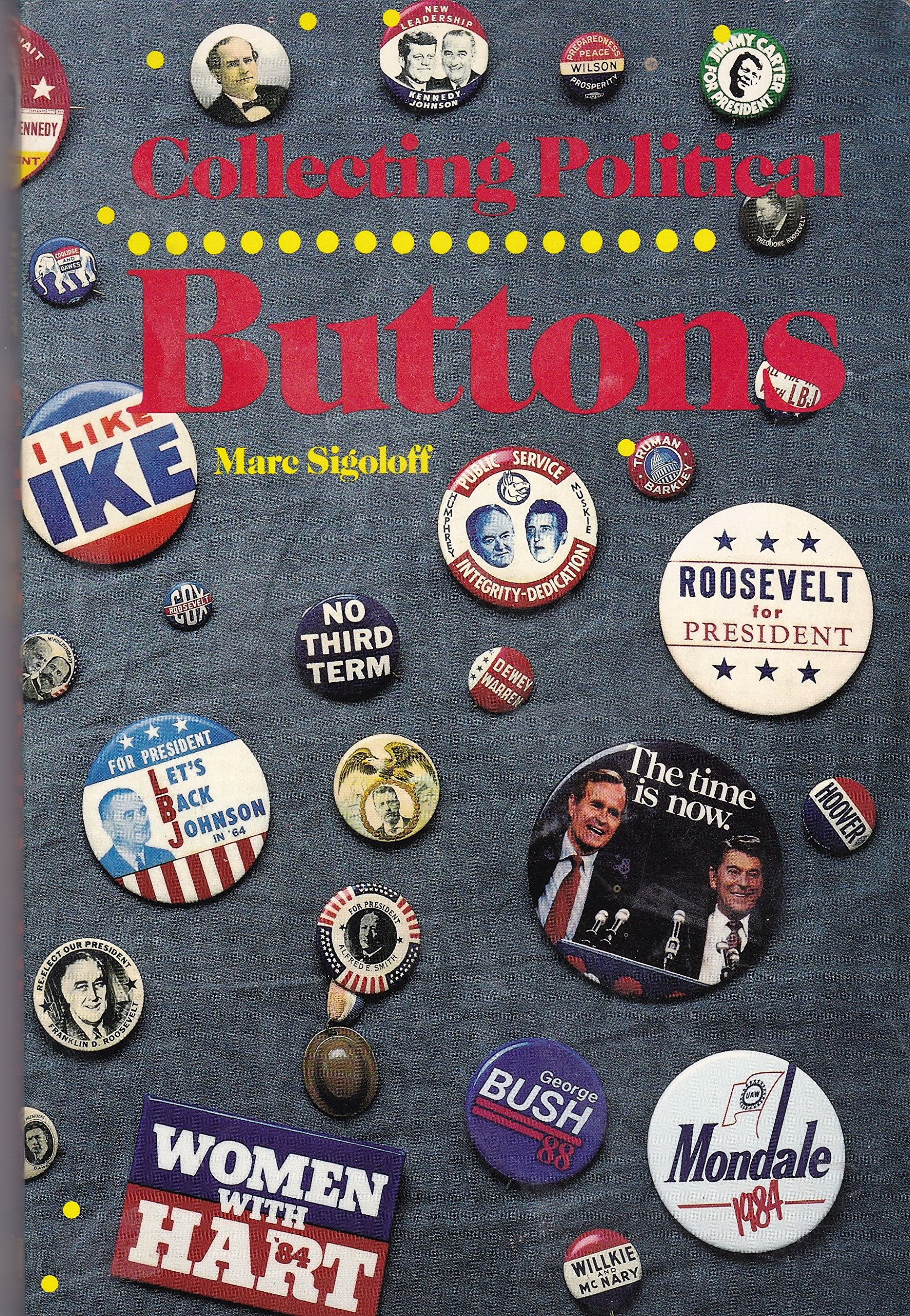 Collecting Political Buttons Paperback – May 1, 1988 Marc Sigoloff Chicago Review Pr 155652031X 1002570250