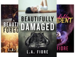 Beautifully Damaged (3 Book Series) by L.A. Fiore