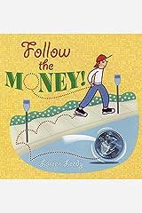 Follow the Money! Paperback