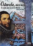 Ostende 1601-1604: El asedio más caro de la Historia (H de Historia)