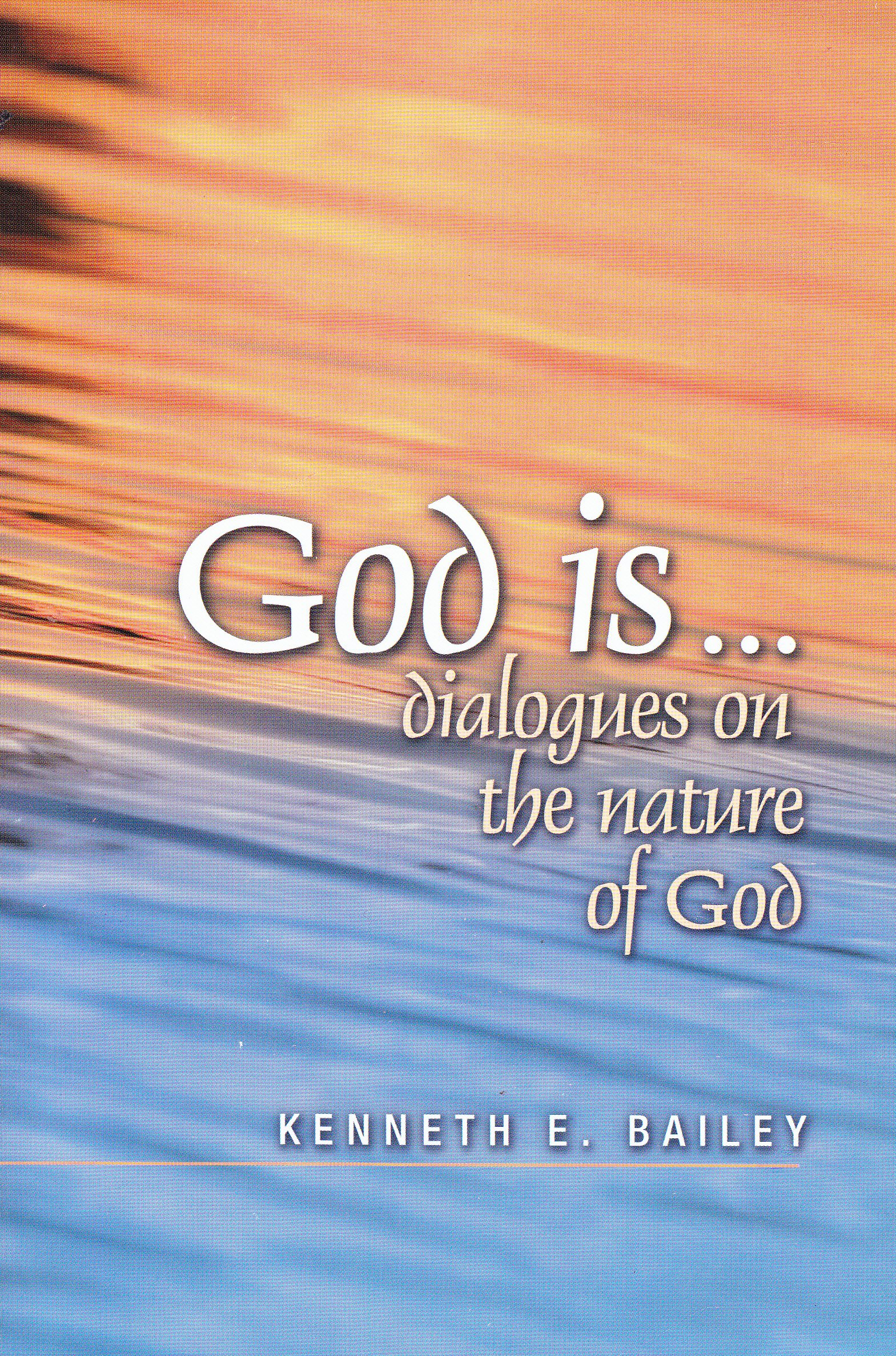 God Isdialogues On The Nature Of God: Kenneth Eiley: 9781554520237:  Amazon: Books