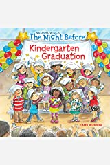 The Night Before Kindergarten Graduation Kindle Edition