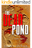 The Dead Pond: A Short Novel