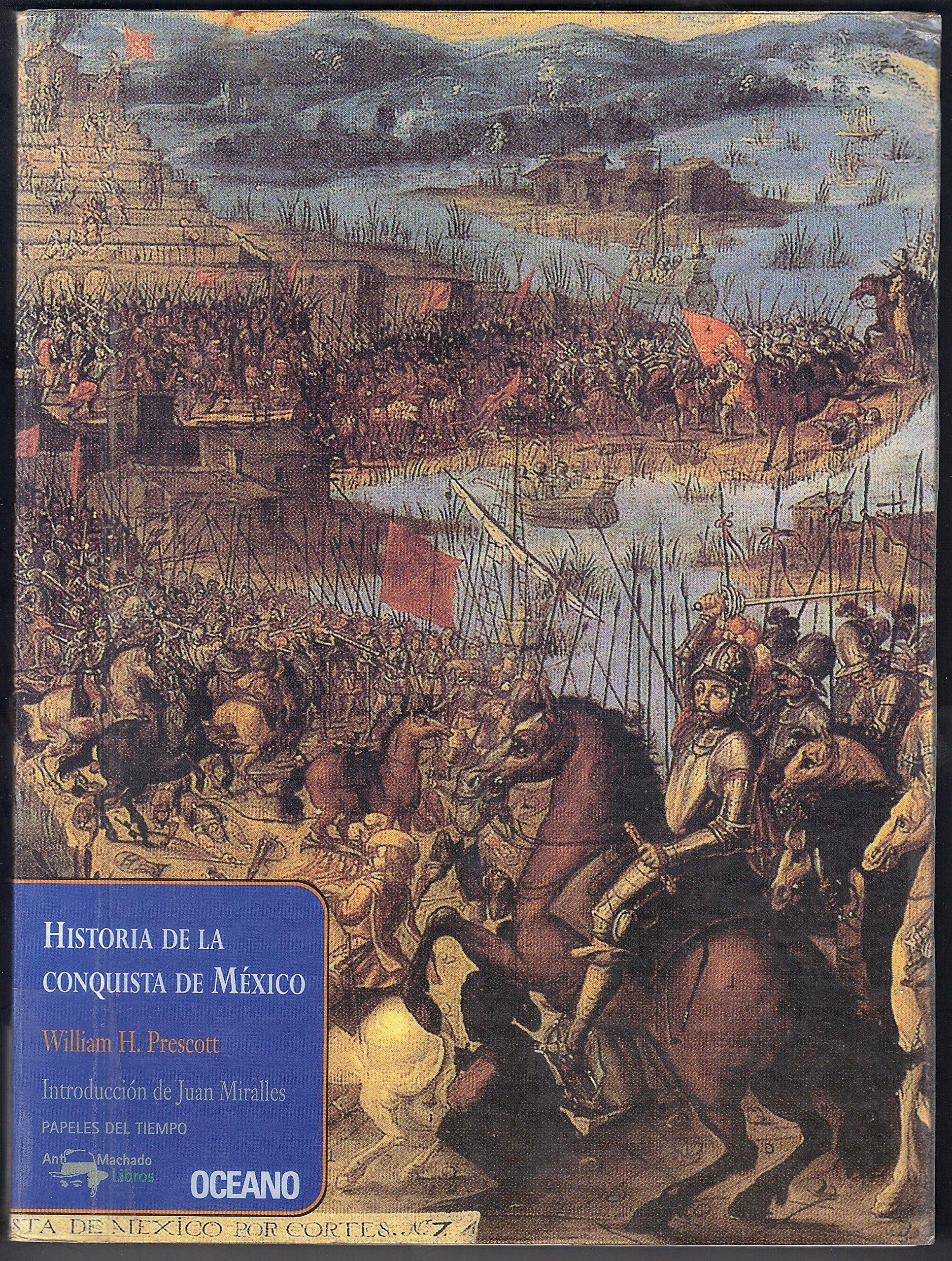 Historia de la conquista de México papeles Del Tiempo: Amazon.es: Prescott, William: Libros