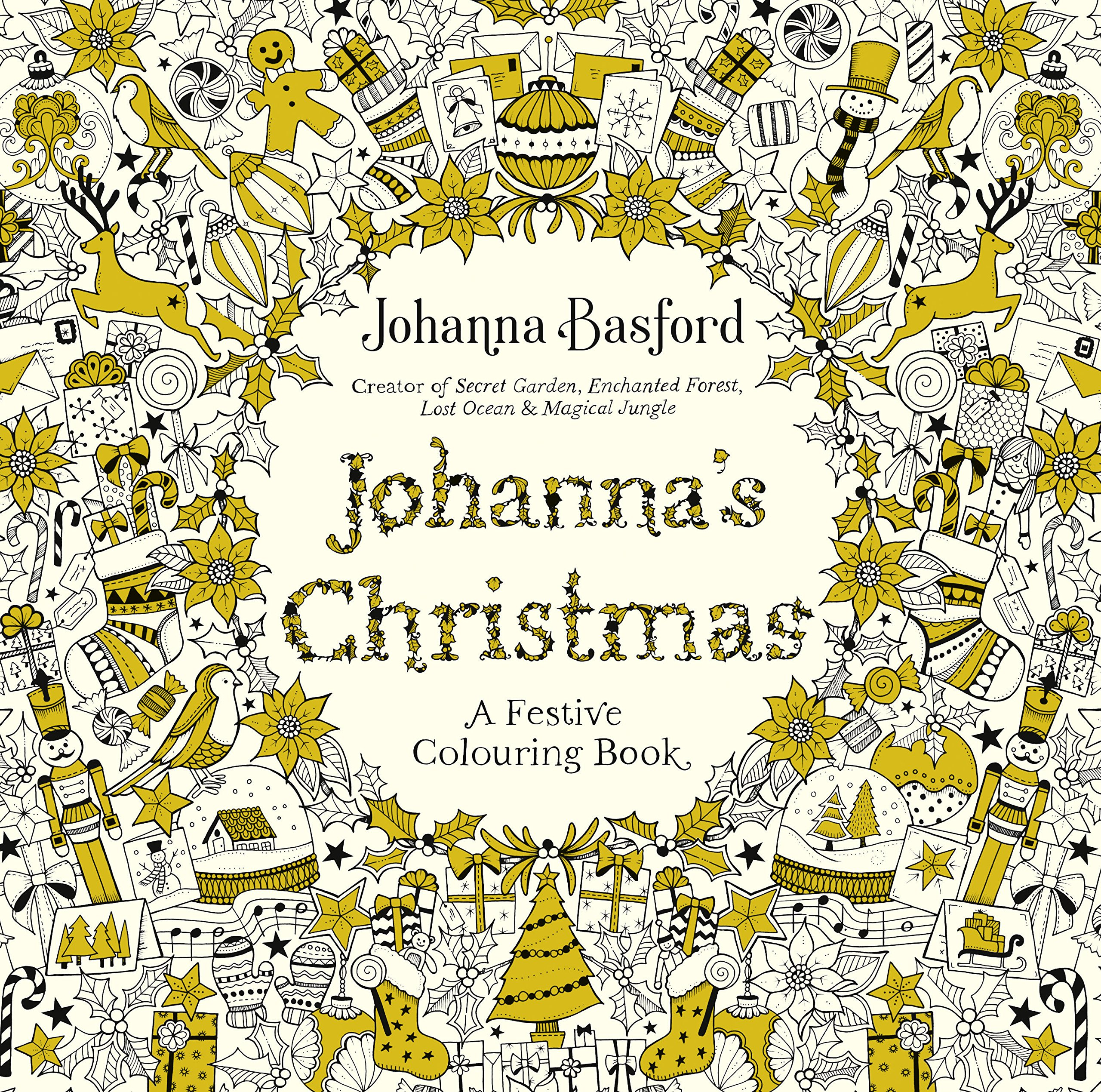 johannas christmas a festive colouring book colouring books amazoncouk johanna basford 9780753557563 books