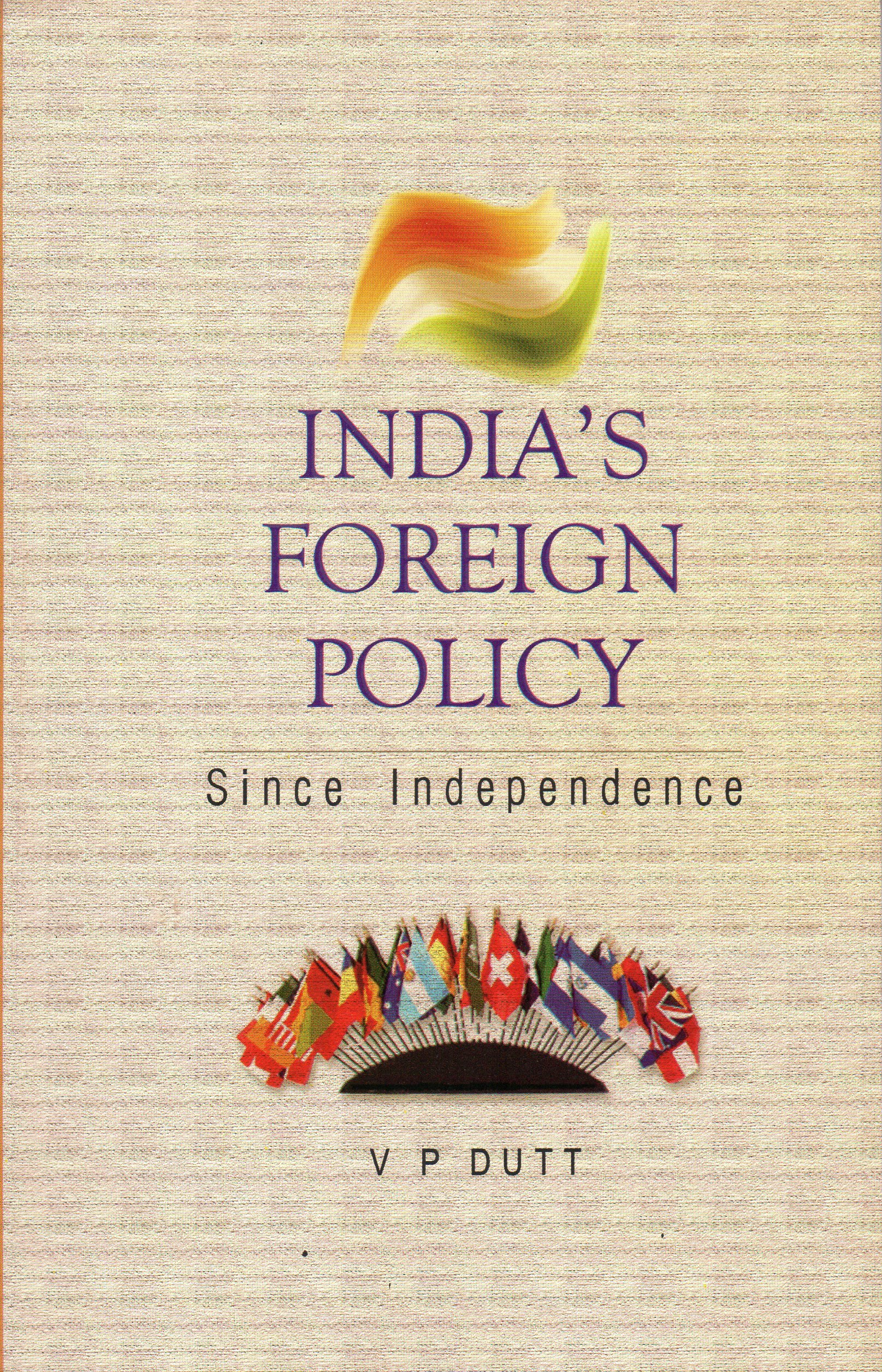 India's Foreign Policy Since Indepence