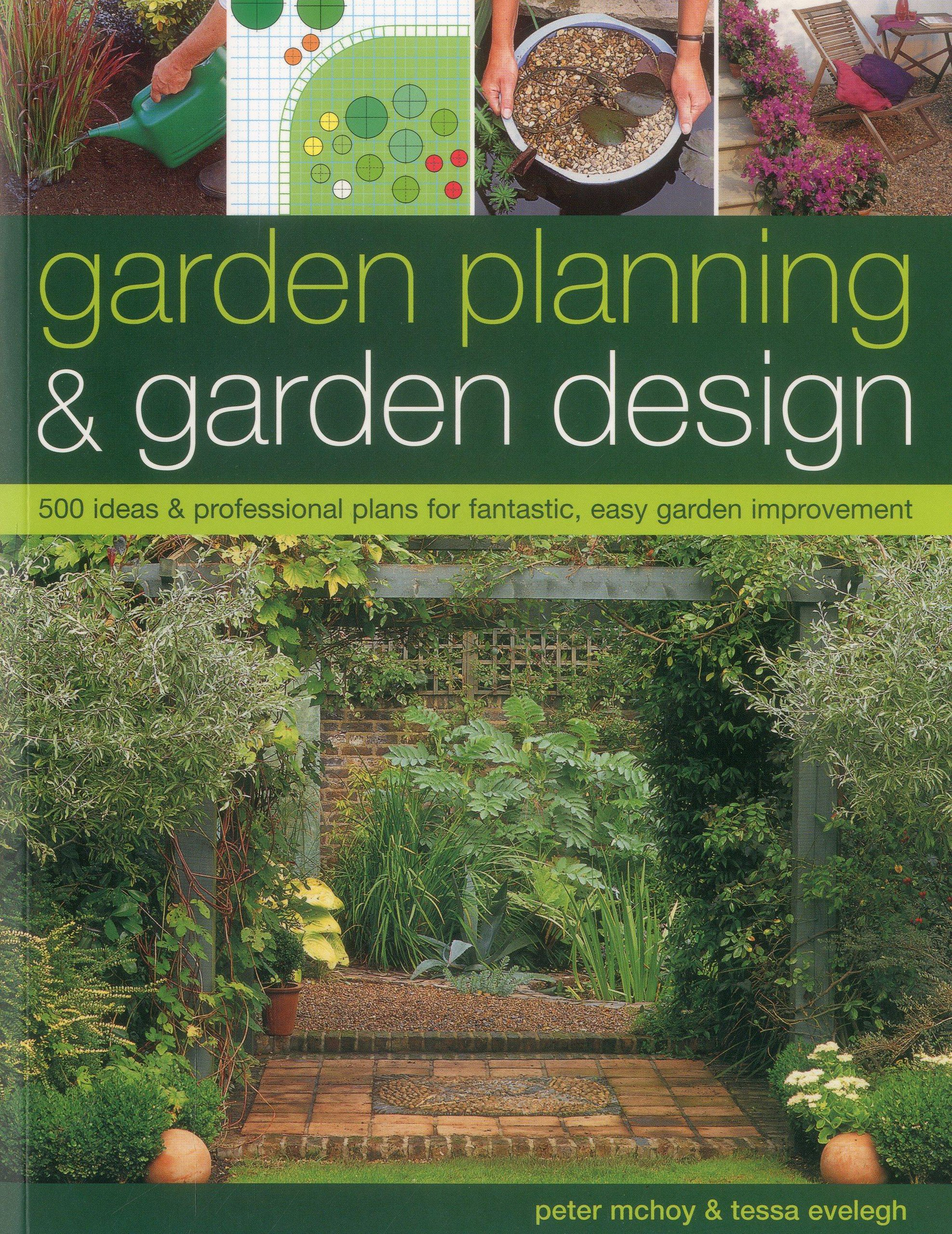 garden planning garden design 500 ideas professional plans for fantastic easy garden improvement peter mchoy tessa evelegh 9781780191263