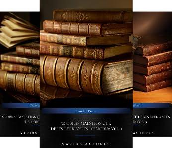 50 Obras Maestras Que Debes Leer Antes De Morir Vol 1 Spanish Edition Ebook Cervantes Miguel Tzu Sun De Jesús Santa Teresa De Unamuno Miguel Ibáñez Vicente Blasco Poe Edgar Allan
