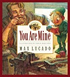 You Are Mine (Volume 2) (Max Lucado's Wemmicks (Volume 2))