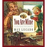 You Are Mine (Volume 2) (Max Lucado's Wemmicks (Volume 2))