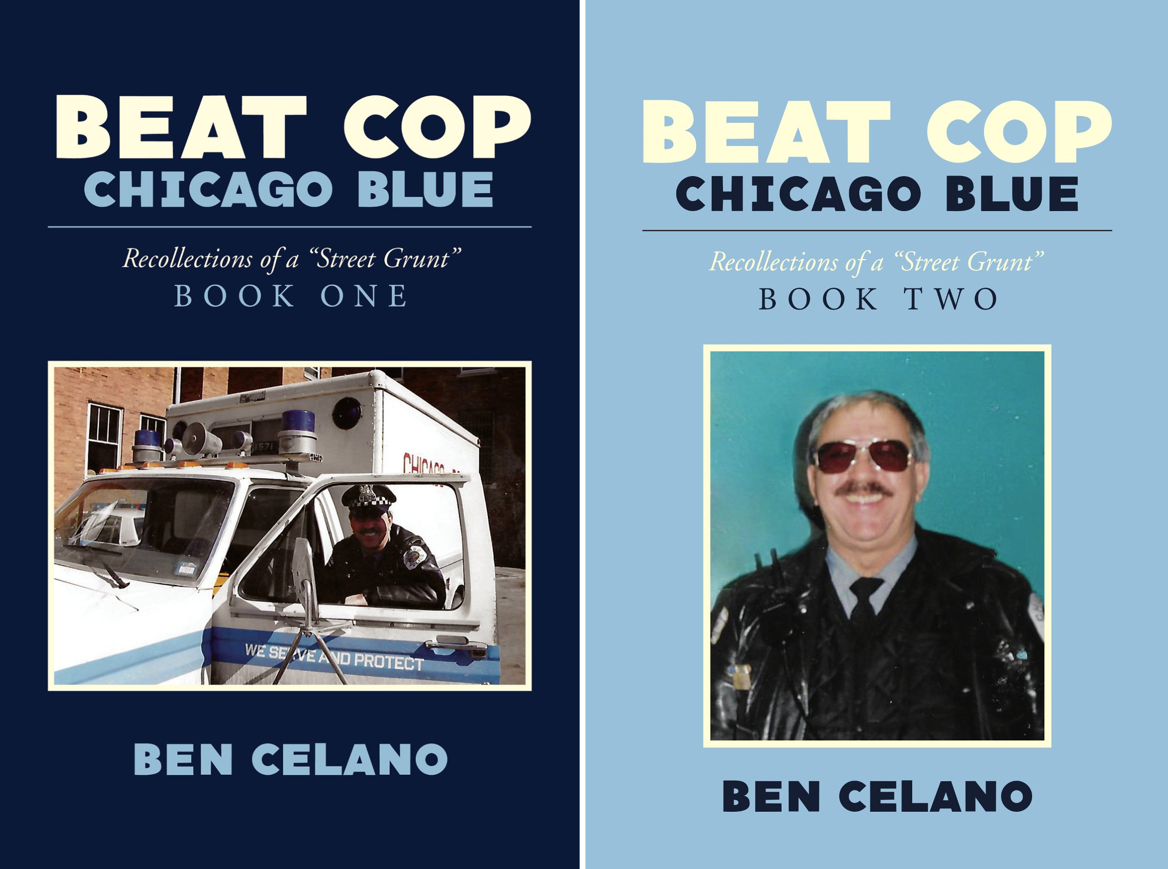 "Beat Cop Chicago Blue: Recollections of a ""Street Grunt"" (2 Book Series)"