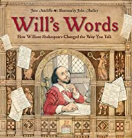 Will's Words: How William Shakespeare Changed The