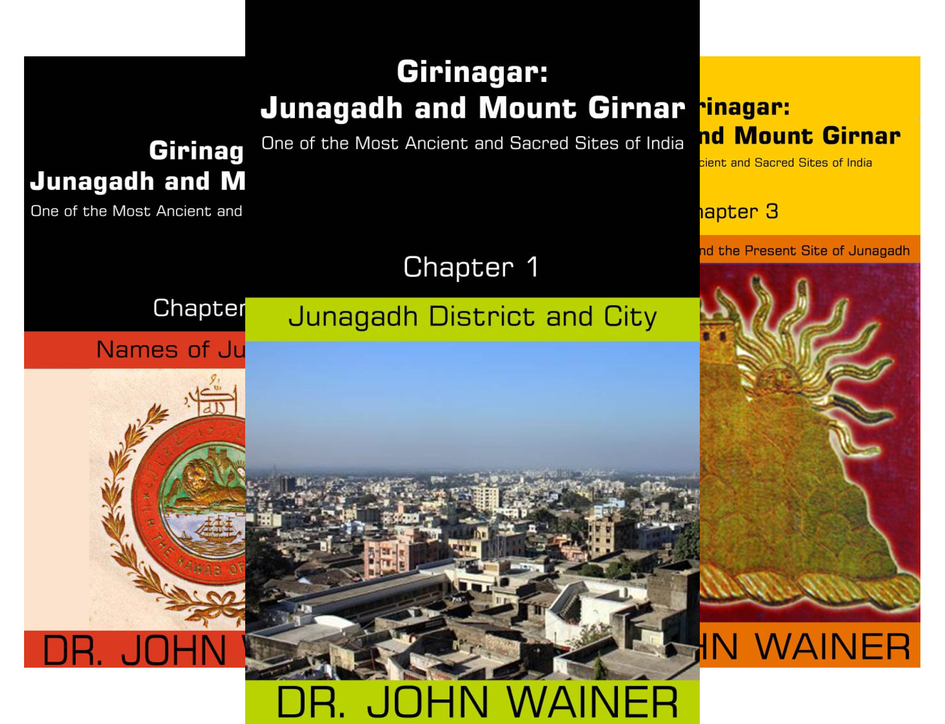 Girinagar: Junagadh and Mount Girnar - One of the Most Ancient and Sacred Sites of India (33 Book Series)