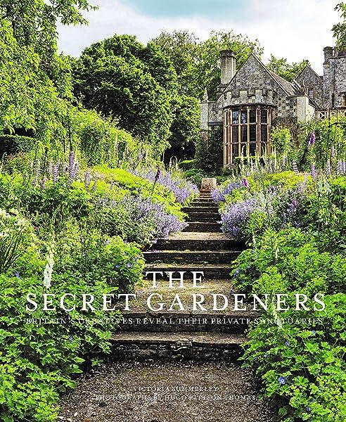 Secret Gardeners: Britains Creatives Reveal Their Private ...