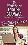 Must-Know English Grammar for EFL / ESL / ELL Teachers [Online Code]