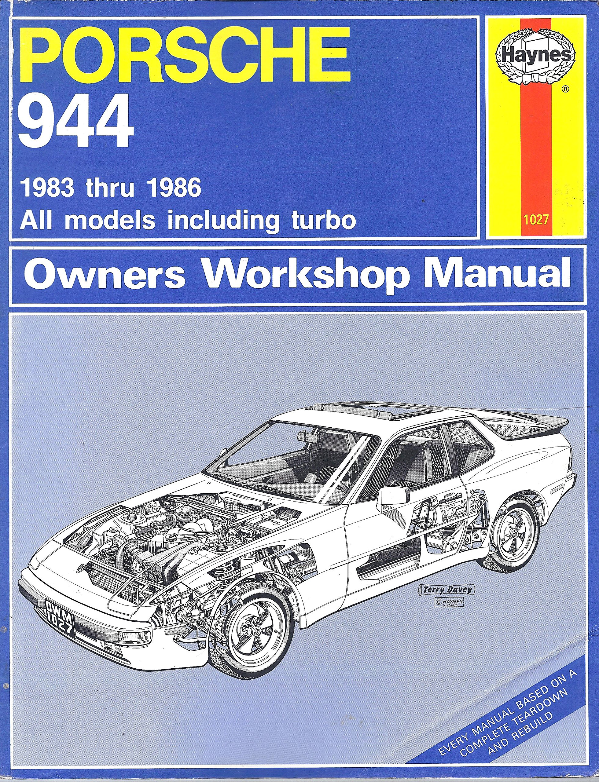 Porsche 944 Owners Workshop Manual: All Porsche 944 Models, Including Turbo  1983 Through 1986: Larry Warren, Chaun Muir, John Harold Haynes:  9781850100270: ...