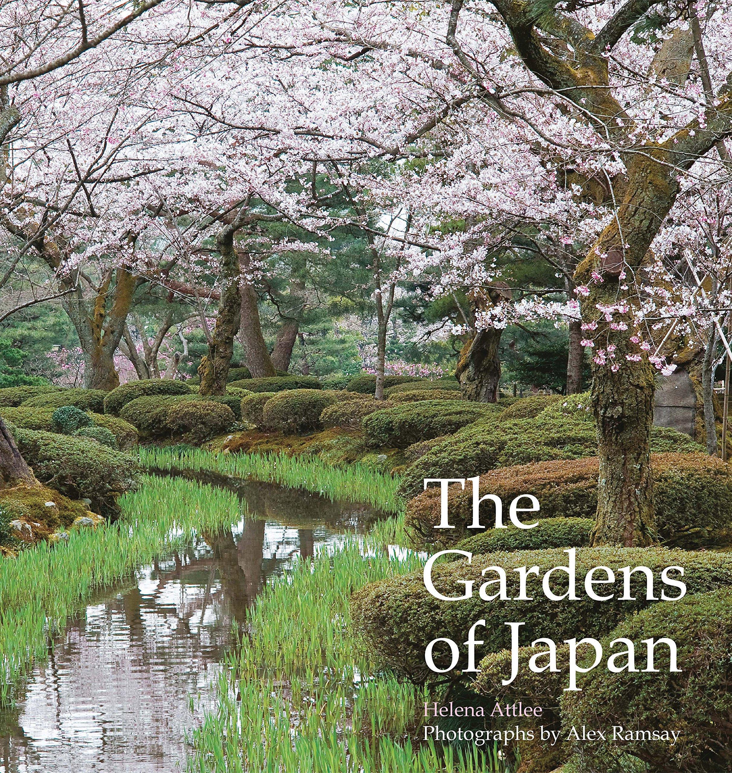 77349e9e2a The Gardens of Japan: Helena Attlee, Alex Ramsay: 9780711239067 ...