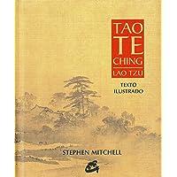 Tao Te Ching. Lao Tzu: Texto ilustrado (Sabiduría