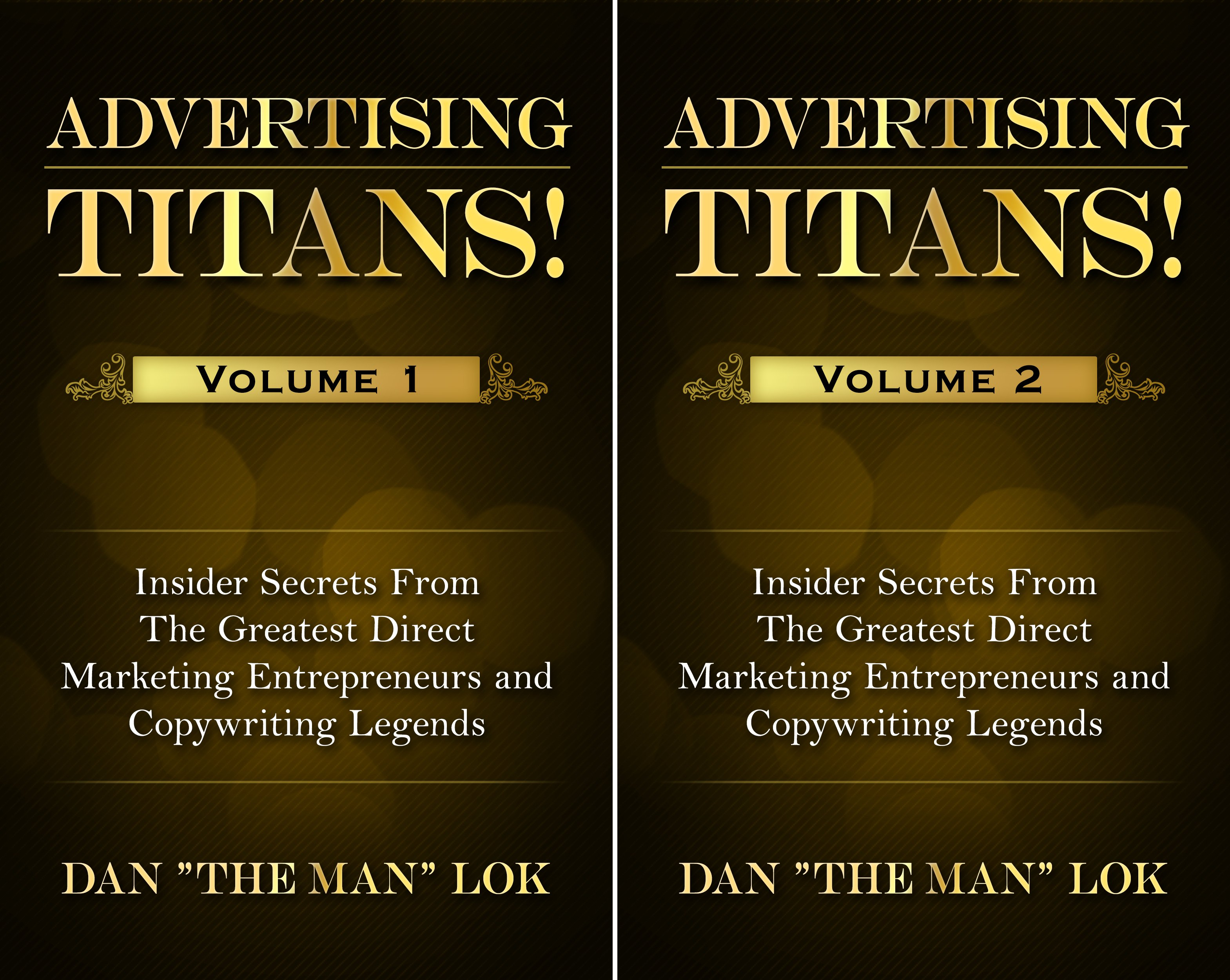Advertising Titans!: Insiders Secrets From The Greatest Direct Marketing Entrepreneurs and Copywriting Legends (2 Book Series)