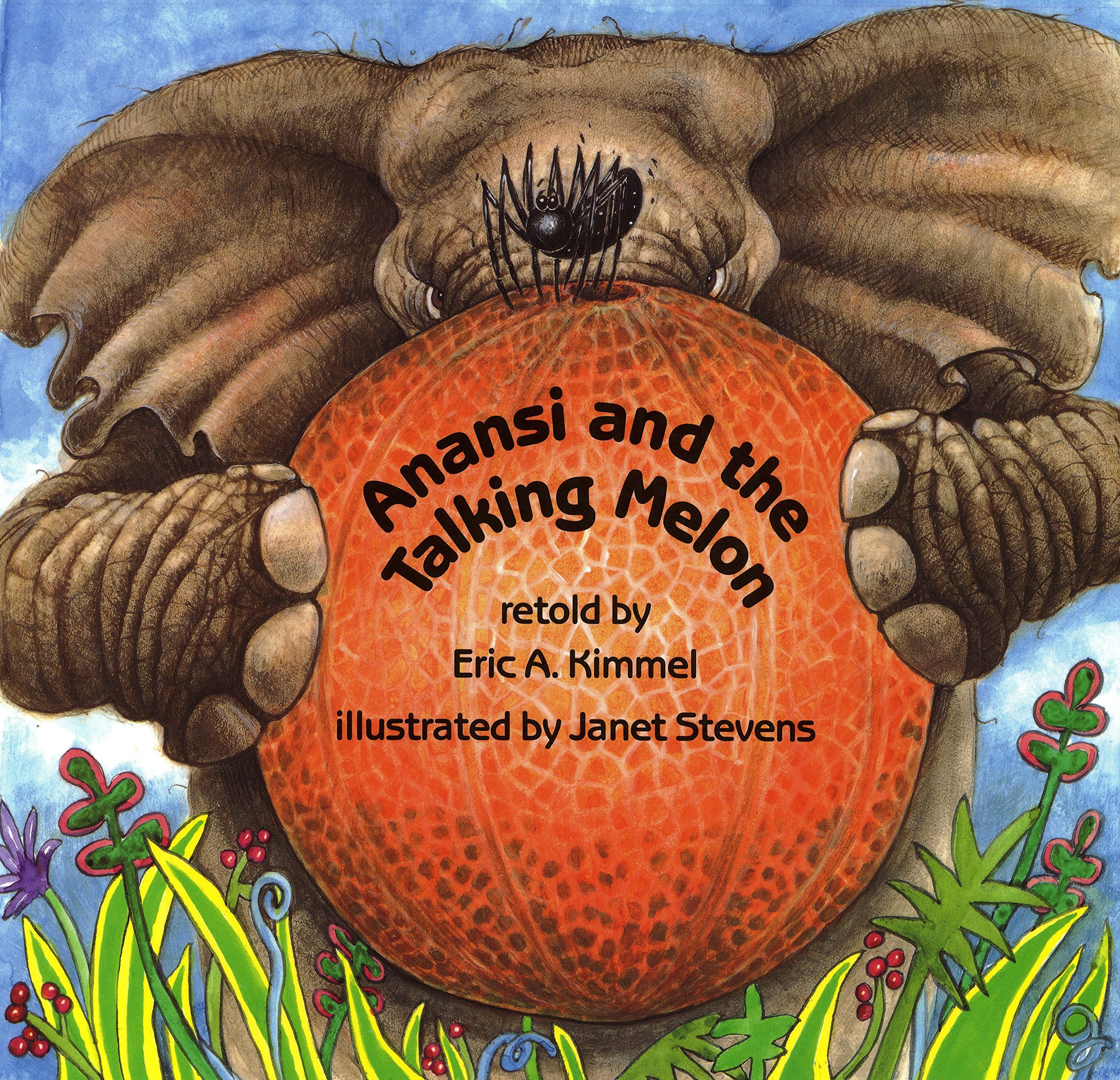 Anansi and the Talking Melon (Anansi the Trickster)