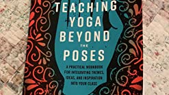 Teaching Yoga Beyond The Poses A Practical Workbook For Integrating Themes Ideas And Inspiration Into Your Class Rountree Sage Desiato Alexandra Lee Cyndi 9781623173227 Amazon Com Books