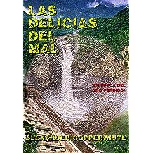 Las delicias del mal: En busca del oro perdido (Spanish Edition) May 17, 2014