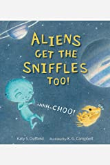 Aliens Get the Sniffles Too! Ahhh-Choo! Hardcover