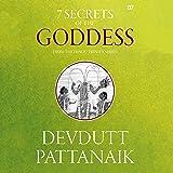 7 Secrets of the Goddess: The Hindu Trinity Series