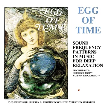 Dr  Jeffrey D  Thompson - Egg of Time: Sound Frequency Patters in