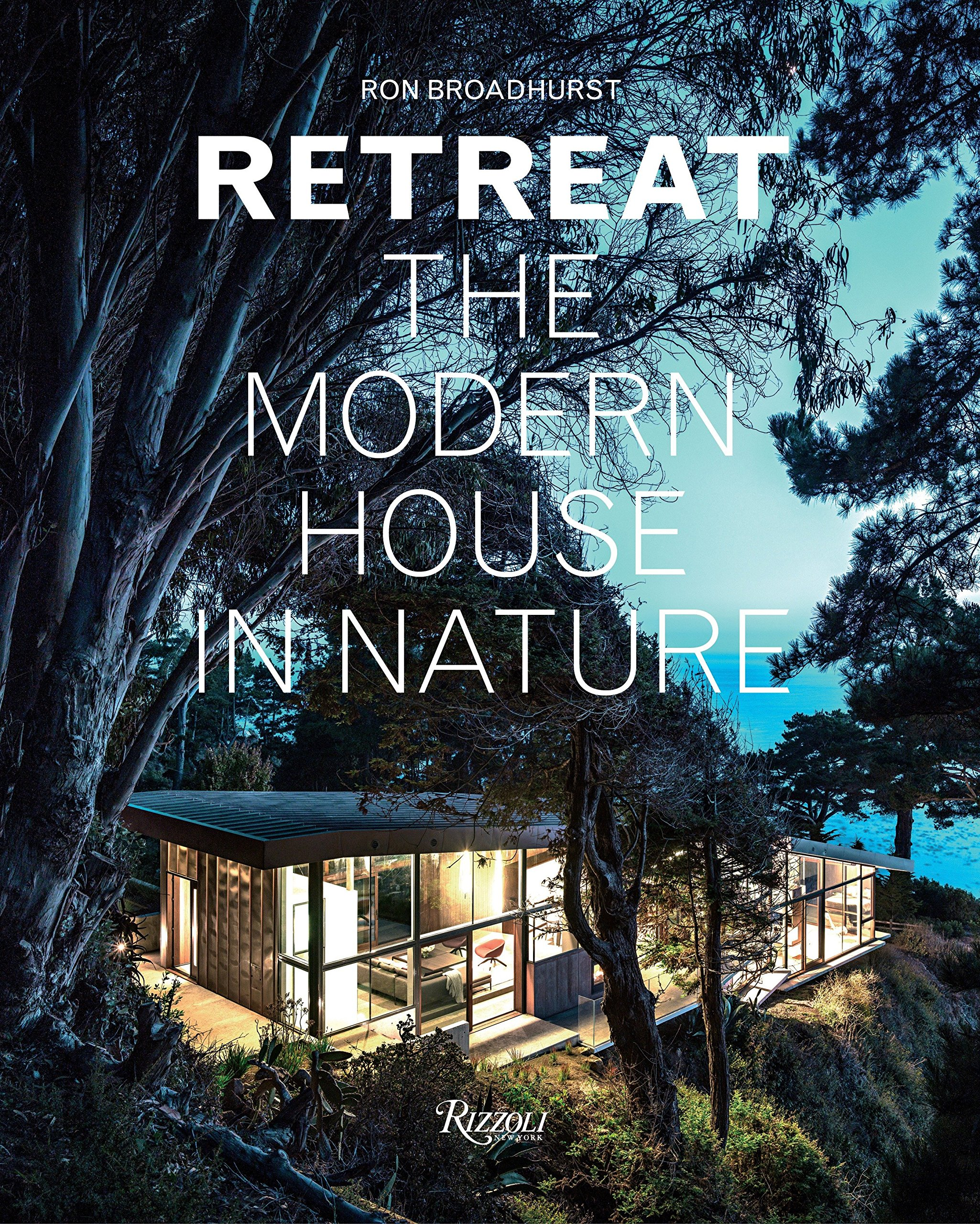 Retreat: The Modern House in Nature by Rizzoli International Publications