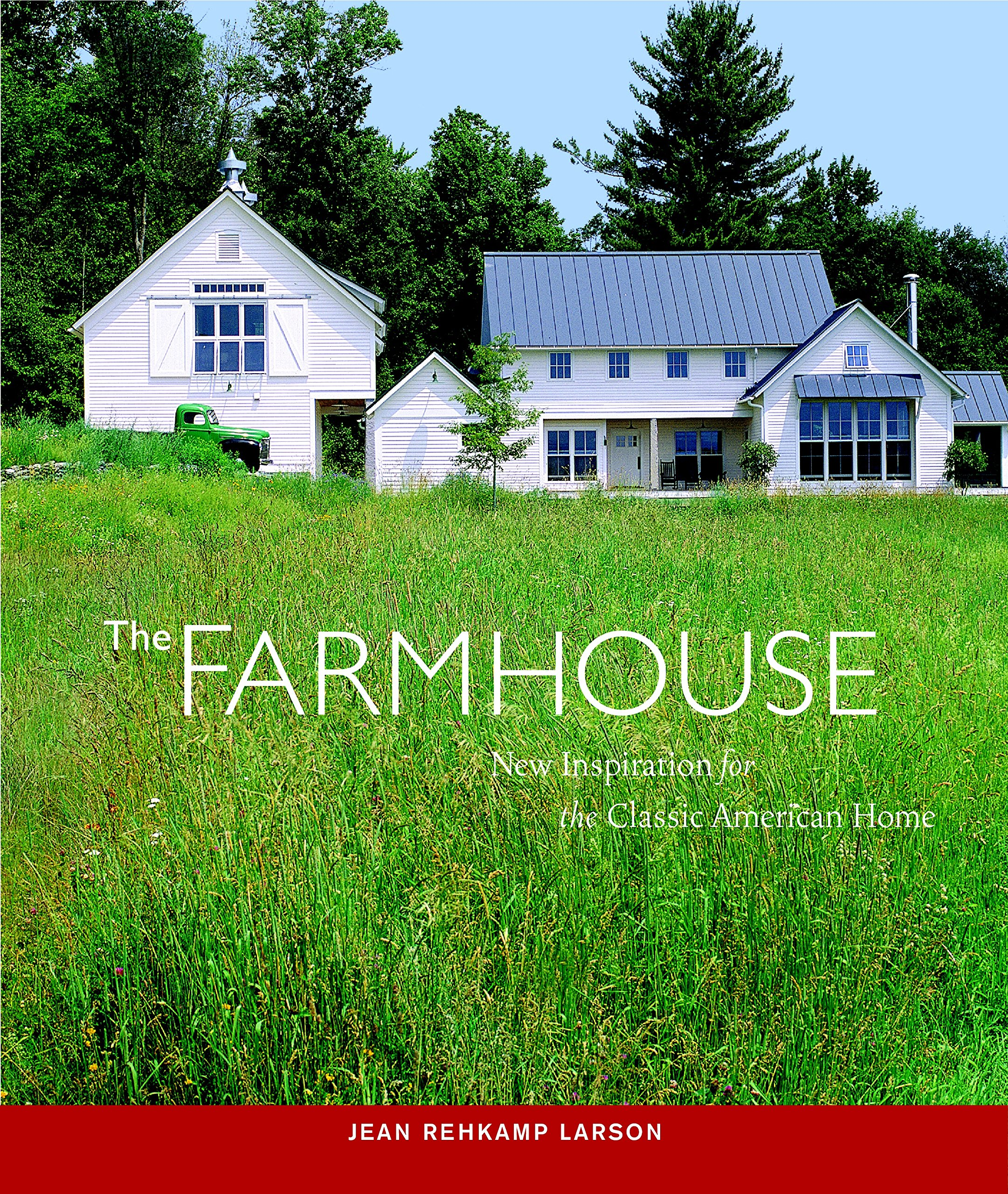 The Farmhouse New Inspiration for the Classic