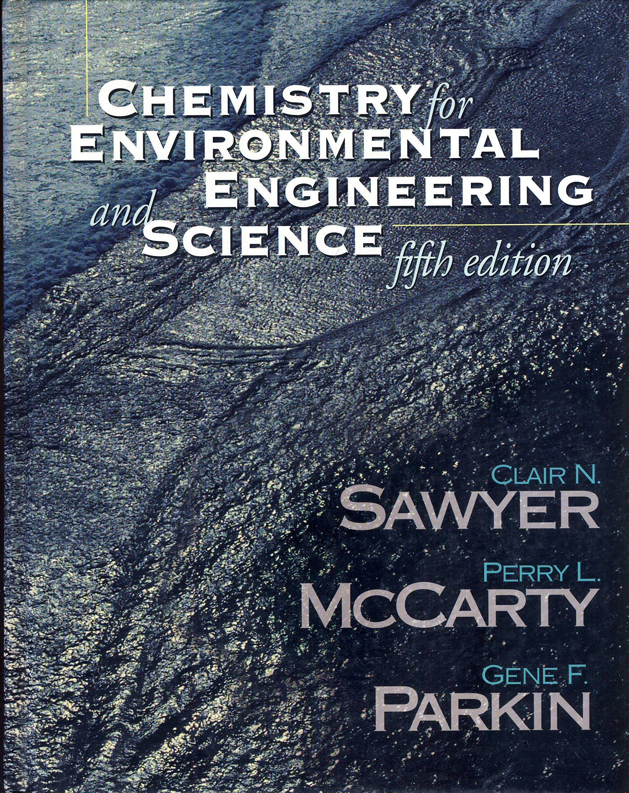 Chemistry for Environmental Engineering and Science: Clair N.; McCarty,  Perry L.; Parkin, Gene F. Sawyer: 9786600166124: Amazon.com: Books