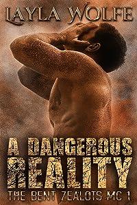 A Dangerous Reality (gay biker MC erotic romance) (The Bent Zealots MC Book 1)