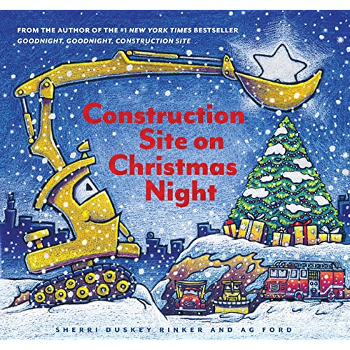 Construction Site on Christmas Night: Sherri Duskey Rinker, A.G. ...