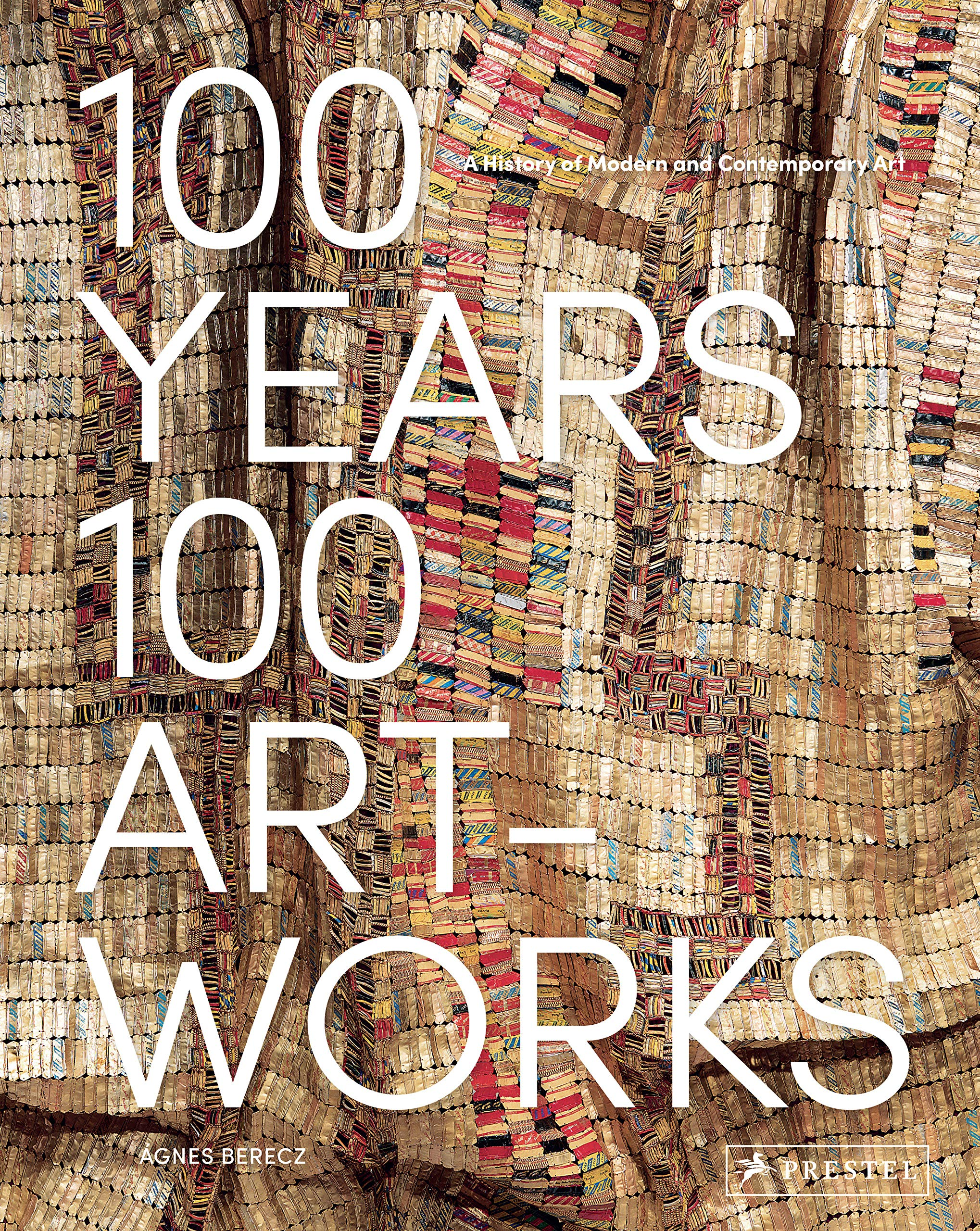 100 Years 100 Artworks A History Of Modern And