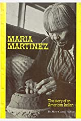 Maria Martinez (The Story of an American Indian) Hardcover