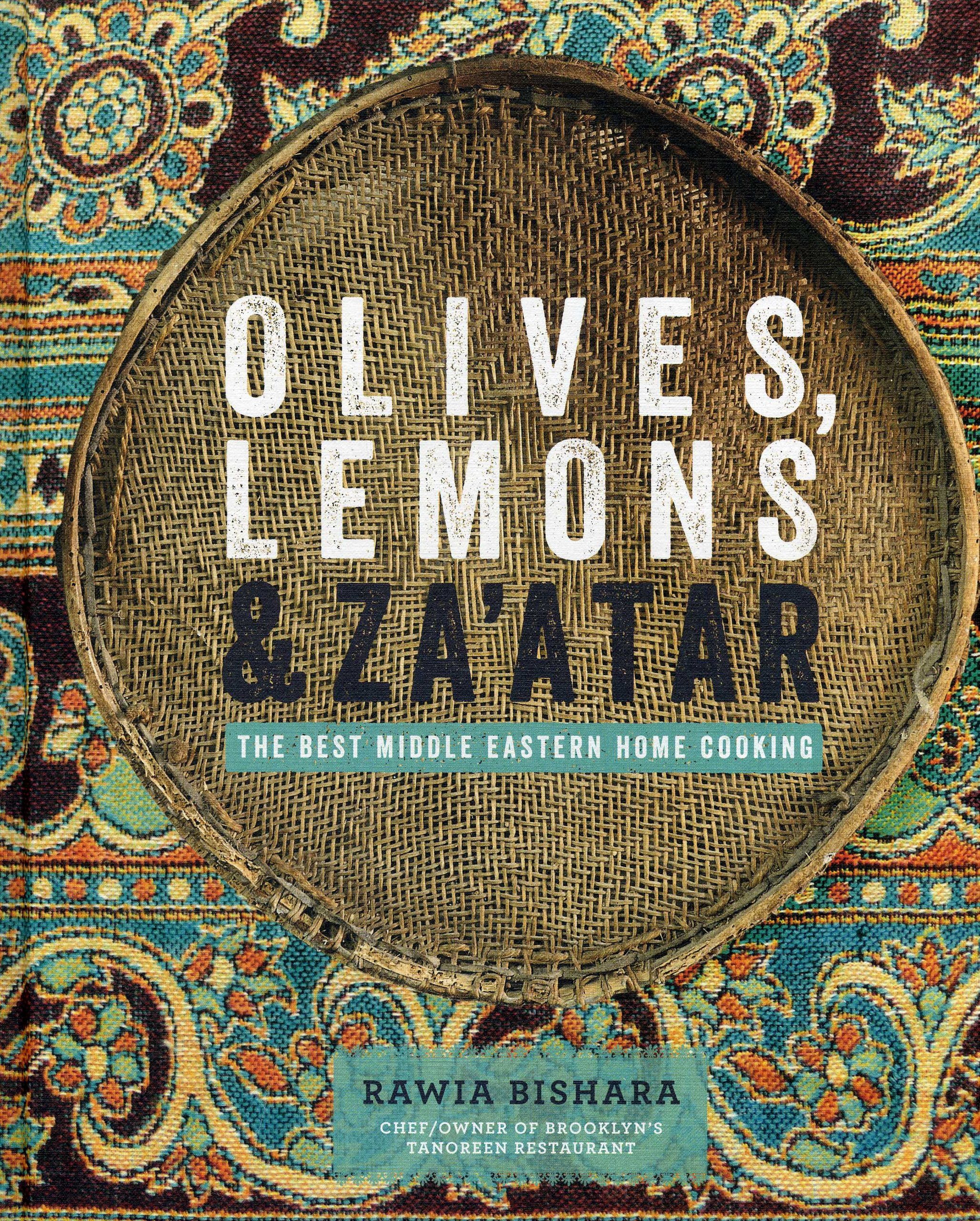 Olives lemons zaatar the best middle eastern home cooking olives lemons zaatar the best middle eastern home cooking rawia bishara 9781906868840 amazon books forumfinder Image collections