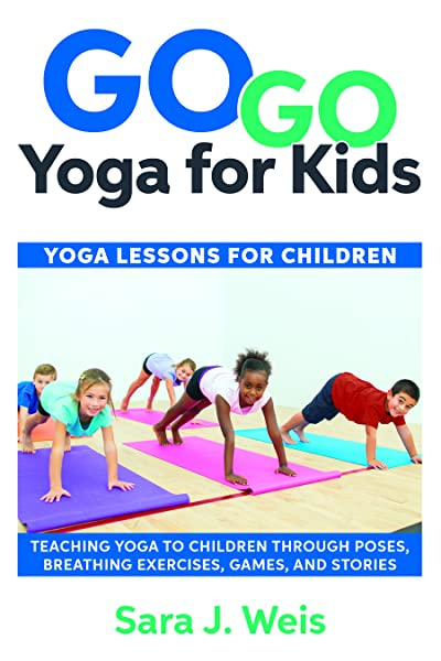 Go Go Yoga for Kids: Yoga Lessons for Children (English ...