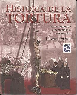 Historia De La Tortura (Spanish Edition)