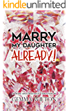 Marry My Daughter Already!: A Pride and Prejudice Variation Romantic Comedy
