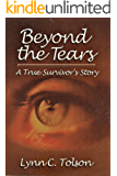 Beyond the Tears: A True Survivor's Story
