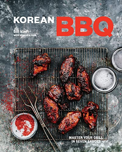 Korean BBQ: Master Your Grill in Seven Sauces Hardcover