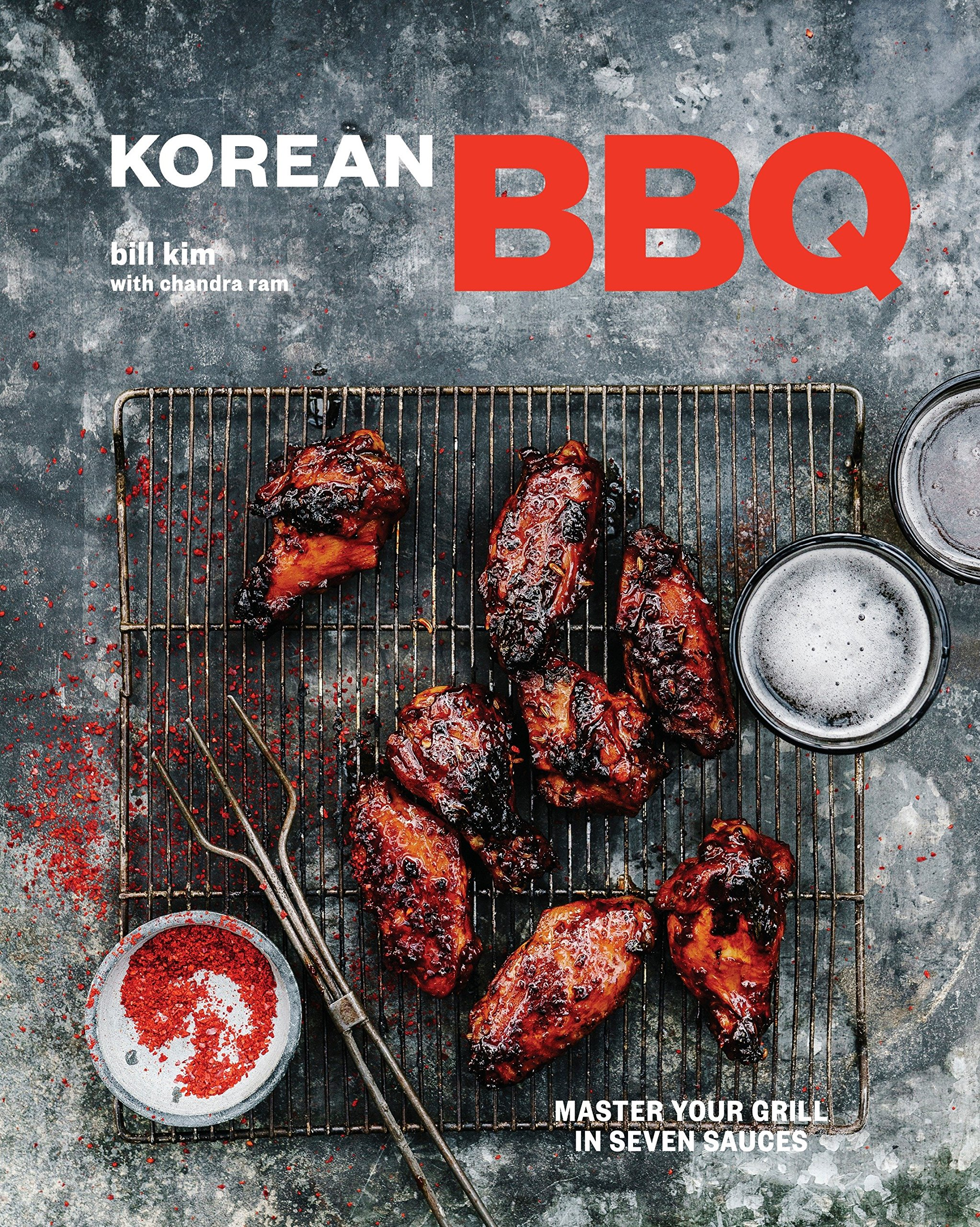 Korean Bbq Master Your Grill In Seven Sauces Bill Kim Chandra Ram