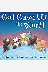 God Gave Us the World (God Gave Us Series) Hardcover