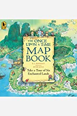 The Once Upon a Time Map Book: Take a Tour of Six Enchanted Lands Paperback