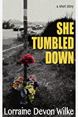 She Tumbled Down: a short story Kindle Edition