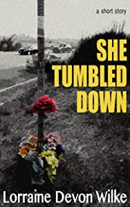 She Tumbled Down: a short story
